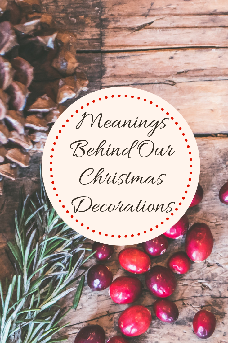 Meanings Behind Our Christmas Decorations